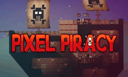 Pixel Piracy devs make a game about pirates, pirate own game