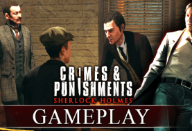 Crimes & Punishments: Sherlock Holmes Releases 23 Minutes of Gameplay Footage
